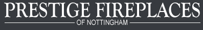 Welcome to Prestige Fireplaces Nottingham